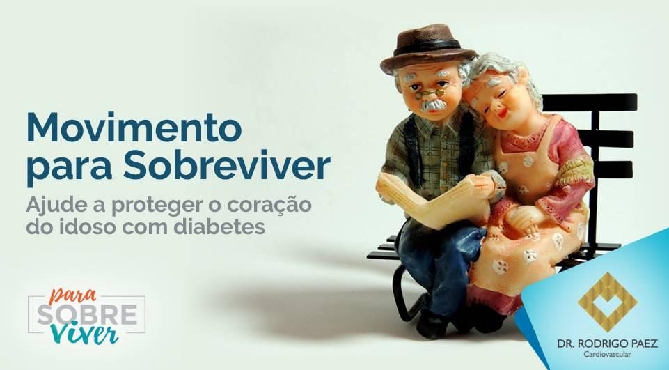 Movimento para Sobreviver - Ajude a proteger o coração do idoso com diabetes.