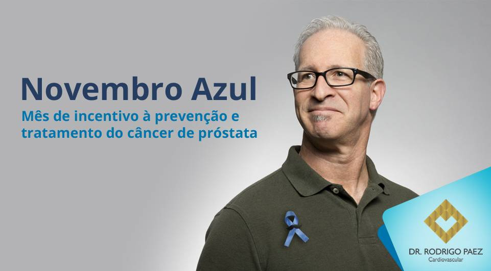 Novembro Azul é o mês de incentivo à prevenção e tratamento do câncer de próstata.
