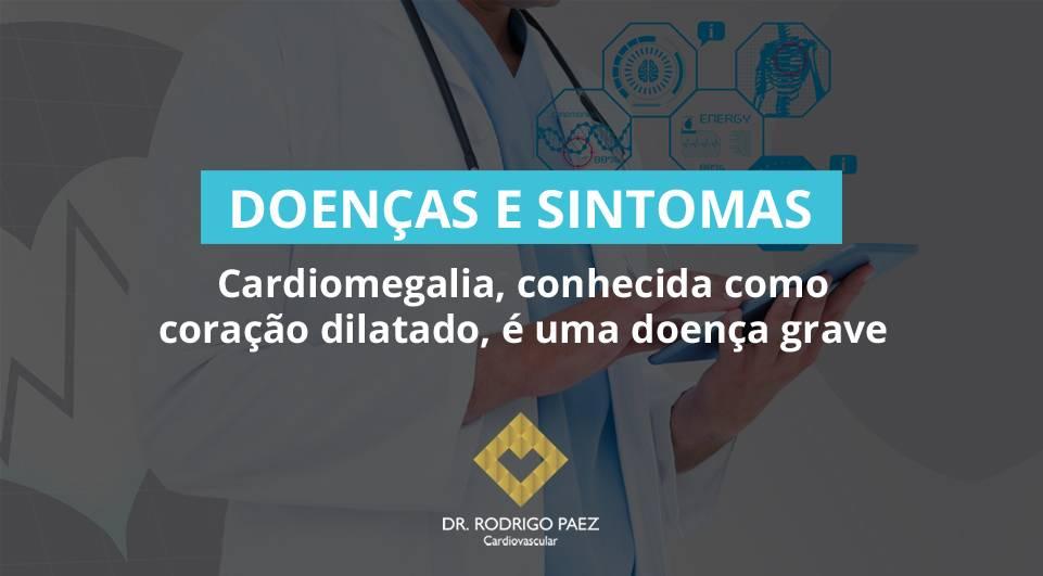 Cardiomegalia, conhecida como coração dilatado, é uma doença grave.