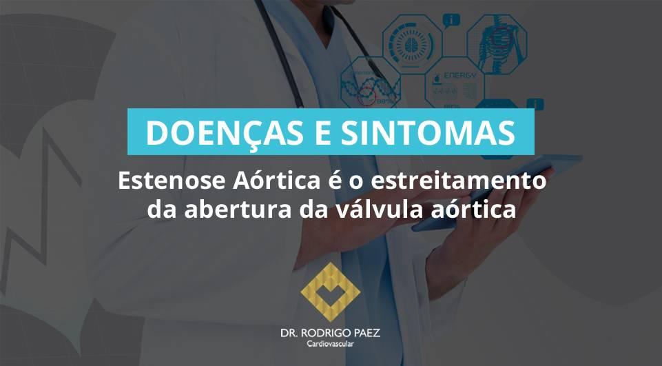 Estenose Aórtica é o estreitamento da abertura da válvula aórtica.