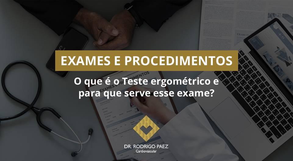 O que é o Teste ergométrico e para que serve esse exame?
